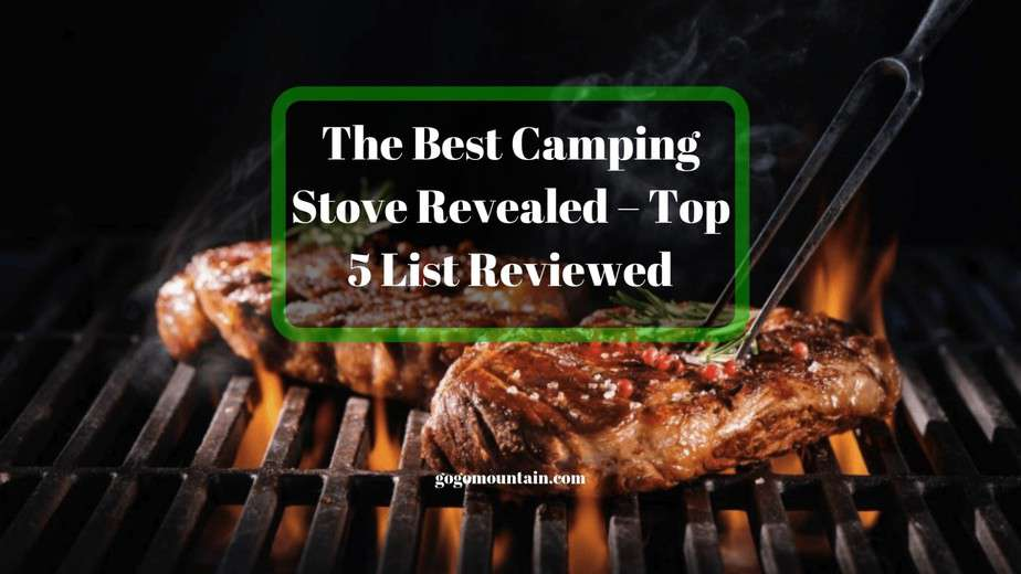 The Best Camping Stove Revealed – Top 5 List Reviewed