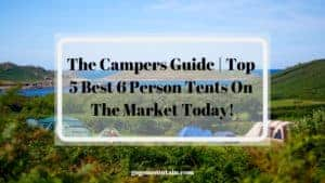 Best 6 Person Tents