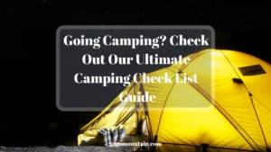 Going Camping_ Check Out Our Ultimate Camping Check List Guide (1)