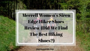 Merrell Women's Siren Edge Hiker Shoes Review