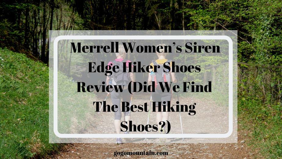 Merrell Women's Siren Edge Hiker Shoes Review