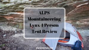ALPS Mountaineering Lynx 4 Person Tent Review