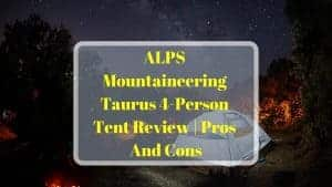 ALPS Mountaineering Taurus 4-Person Tent Review