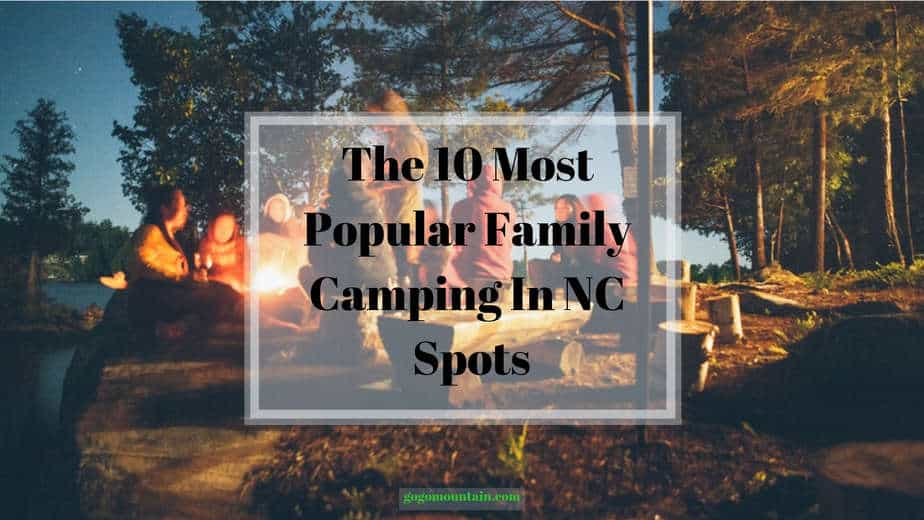The 10 Most Popular Family Camping In NC Spots