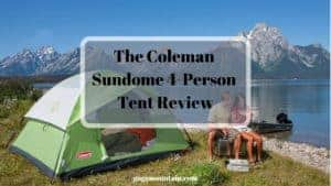 The Coleman Sundome 4-Person Tent Review