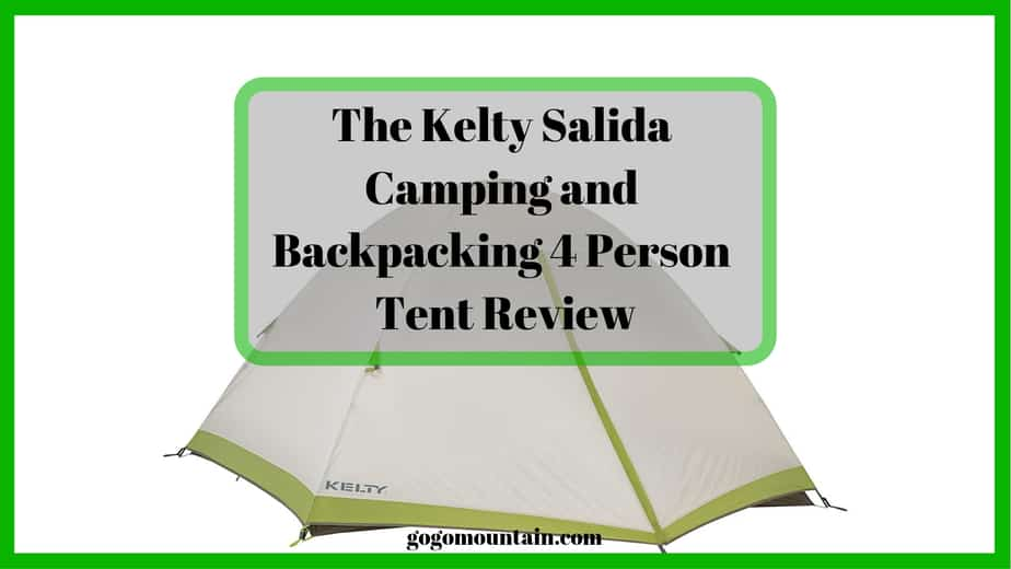 The Kelty Salida Camping and Backpacking 4 Person Tent Review