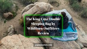 The King Cove Double Sleeping Bag by WildHorn Outfitters Review