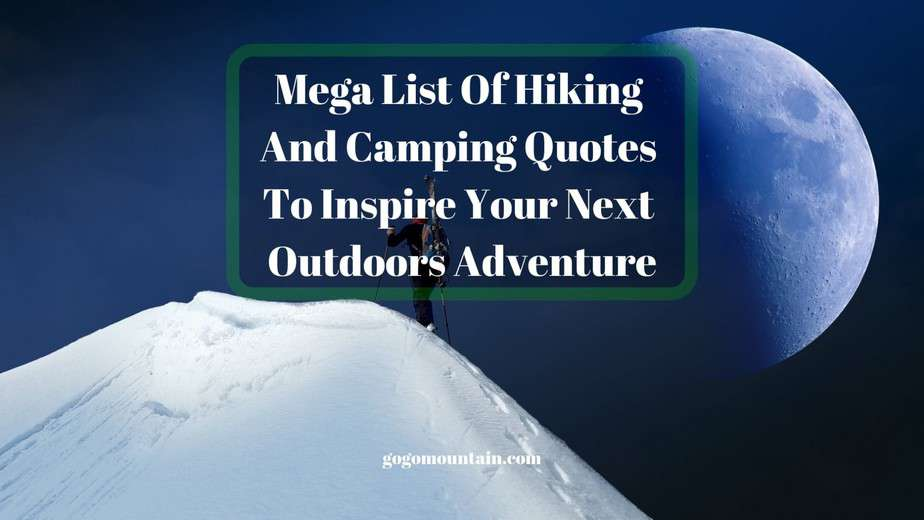 Mega-List-Of-Hiking-And-Camping-Quotes-To-Inspire-Your-Next-Outdoors-Adventure