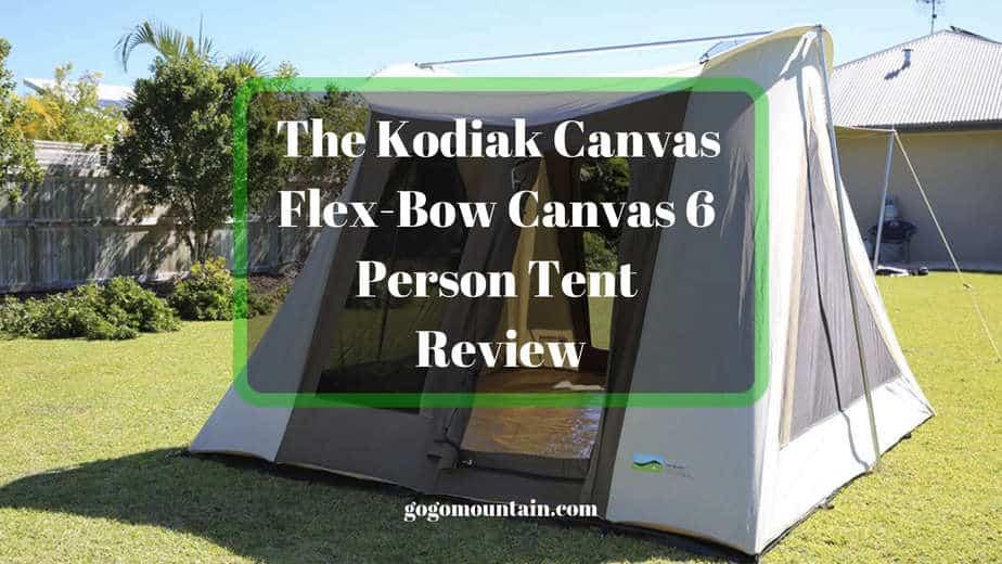 The Kodiak Canvas Flex-Bow Canvas 6 Person Tent Review