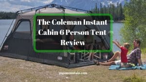 The Coleman Instant Cabin 6 Person Tent Review