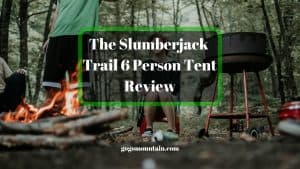 The Slumberjack Trail 6 Person Tent Review