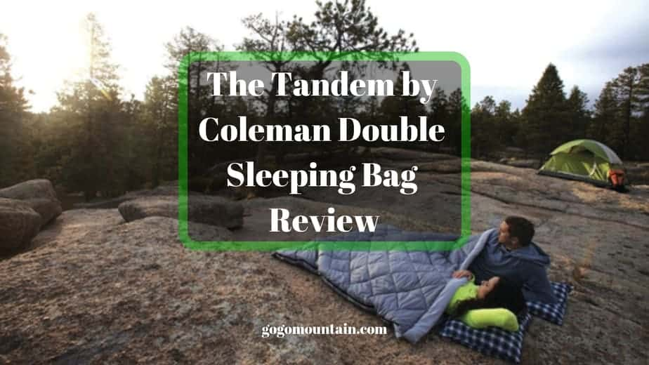 The Tandem by Coleman Double Sleeping Bag Review