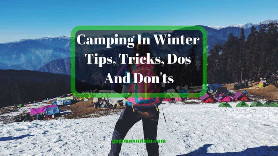 Camping In Winter Tips Tricks Dos And Don'ts