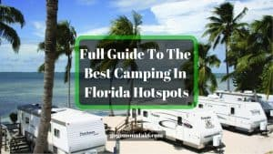 Full-Guide-To-The-Best-Camping-In-Florida-Hotspots