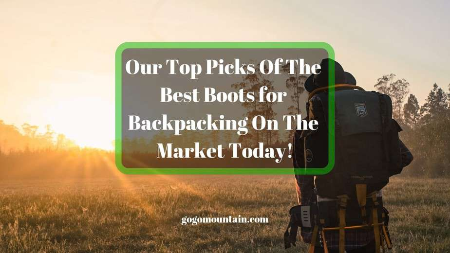Our-Top-Picks-Of-The-Best-Boots-for-Backpacking-On-The-Market-Today