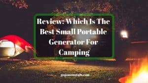 Review Which Is The Best Small Portable Generator For Camping