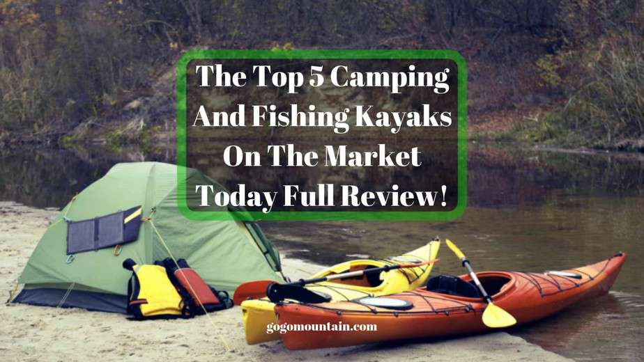 The-Top-5-Camping-And-Fishing-Kayaks-On-The-Market-Today-Full-Review