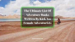 The-Ultimate-List-Of-Adventure-Books-Written-By-Kick-Ass-Female-Adventurists