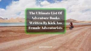 The-Ultimate-List-Of-Adventure-Books-Written-By-Kick-Ass-Female-Adventurists