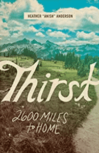 Thirst: 2600 Miles to Home: Heather Anderson