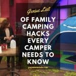 Genius List Of Family Camping Hacks Every Camper Needs To Know