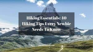 40+ TIPS Day Hiking for Beginners - How to Start Hiking