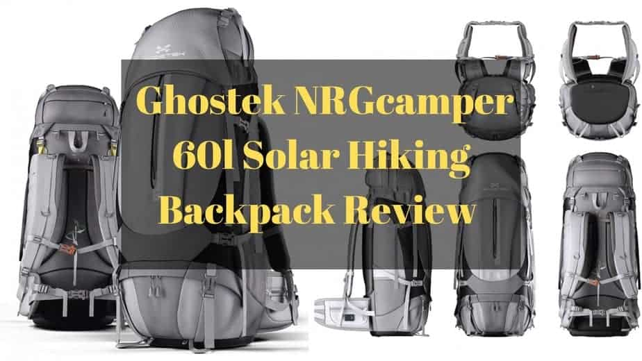 Is The Ghostek NRGcamper 60l Hiking Backpack The Most Technically Advanced Backpack In The World?