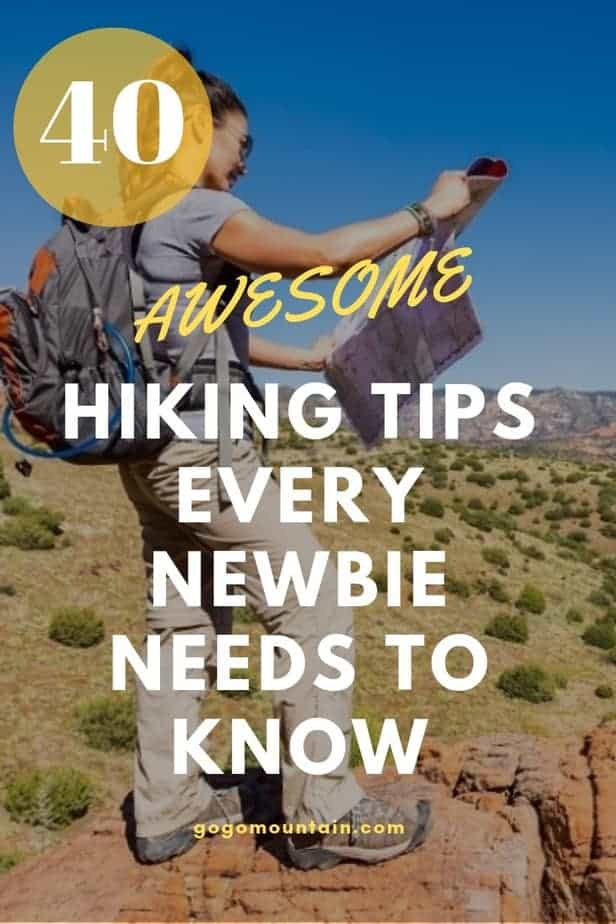 Our Top 40 Awesome Hiking Tips Every Newbie Needs To Know
