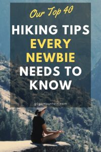 Our Top 40 Hiking Tips Every Newbie Needs To Know