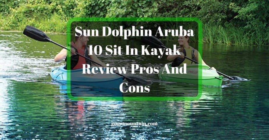 The Sun Dolphin Aruba 10 Kayak Review Pros And Cons
