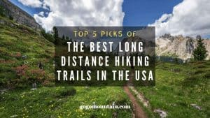 Top 5 Picks Of The Best Long Distance Hiking Trails in the USA