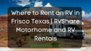 Where to Rent an RV in Frisco Texas RVShare Motorhome and RV Rentals