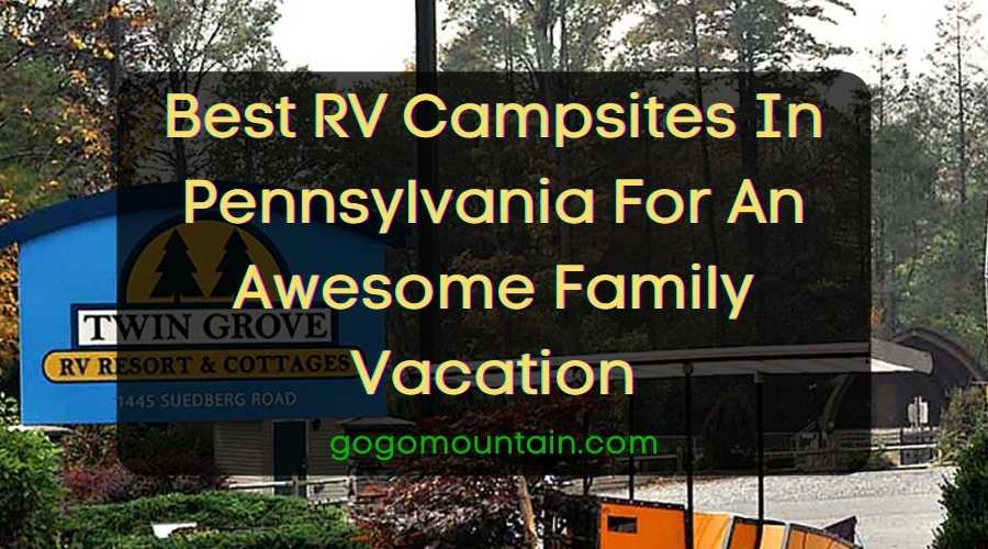 Best RV Campsites In Pennsylvania For An Awesome Family Vacation