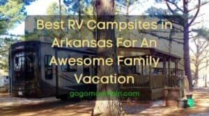 Best RV Campsites in Arkansas For An Awesome Family Vacation