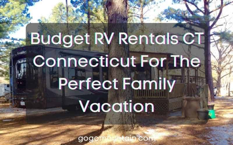 Budget RV Rentals CT Connecticut For The Perfect Family Vacation