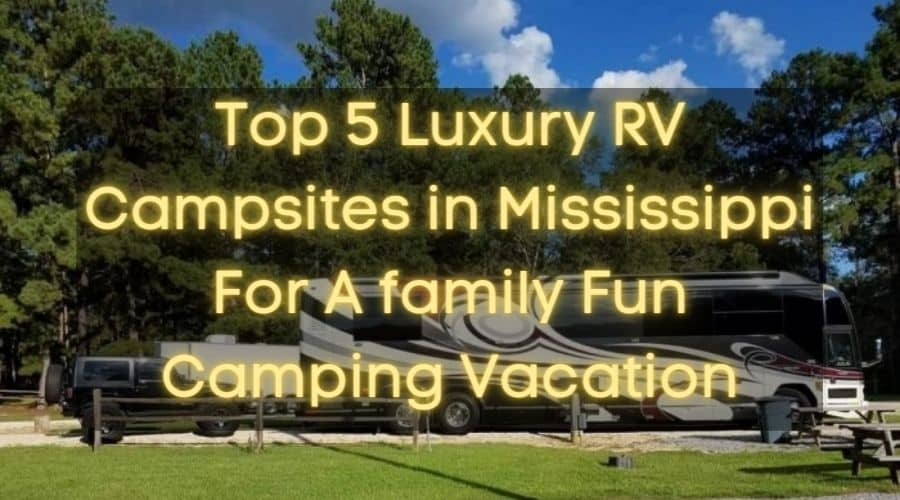 Luxury RV Campsites In Mississippi