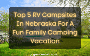 Top 5 RV Campsites In Nebraska