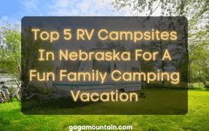 Top 5 RV Campsites In Nebraska