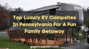 Luxury RV Campsites In Pennsylvania