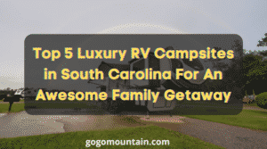 Luxury RV Campsites In South Carolina