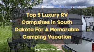 Luxury RV Campsites in South Dakota