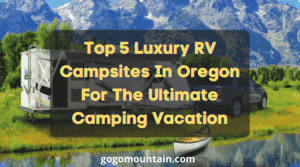 Luxury RV Campsites in Oregon