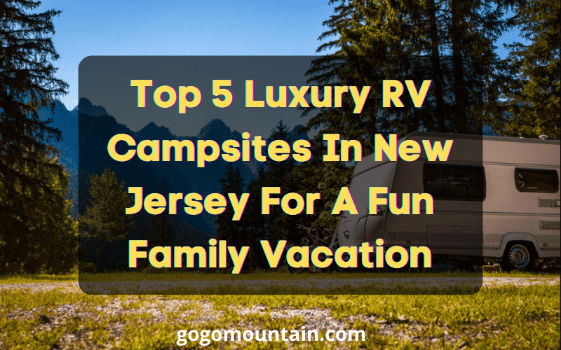 Luxury RV Campsites In New Jersey