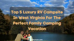 Luxury RV Campsite In West Virginia