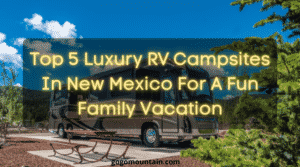 Luxury RV Campsites In New Mexico