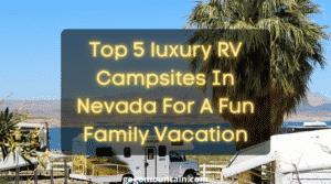 Luxury RV campsites In Nevada