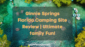 Ginnie Springs Florida Camping Site Review | Ultimate family Fun!