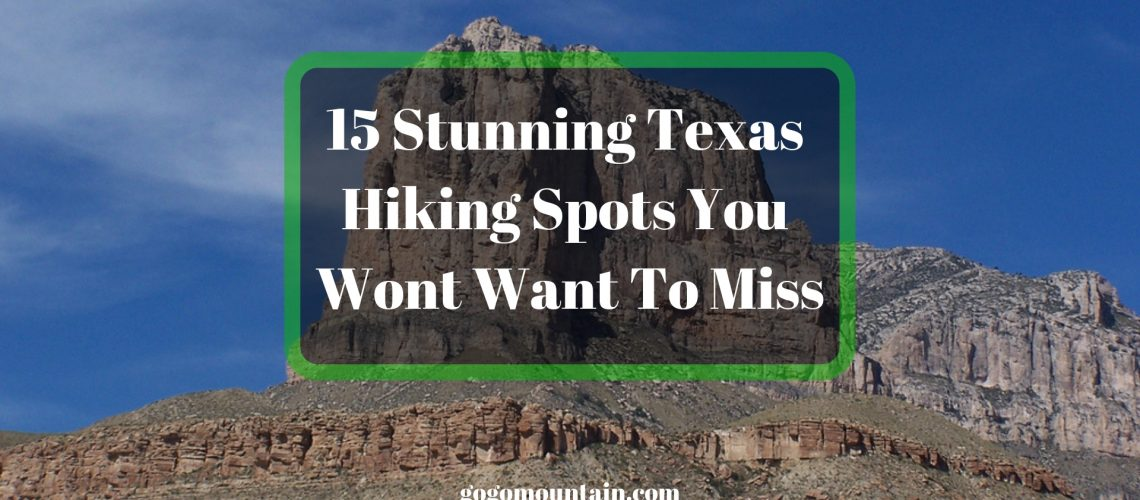 15 Stunning Texas Hiking Spots You Wont Want To Miss