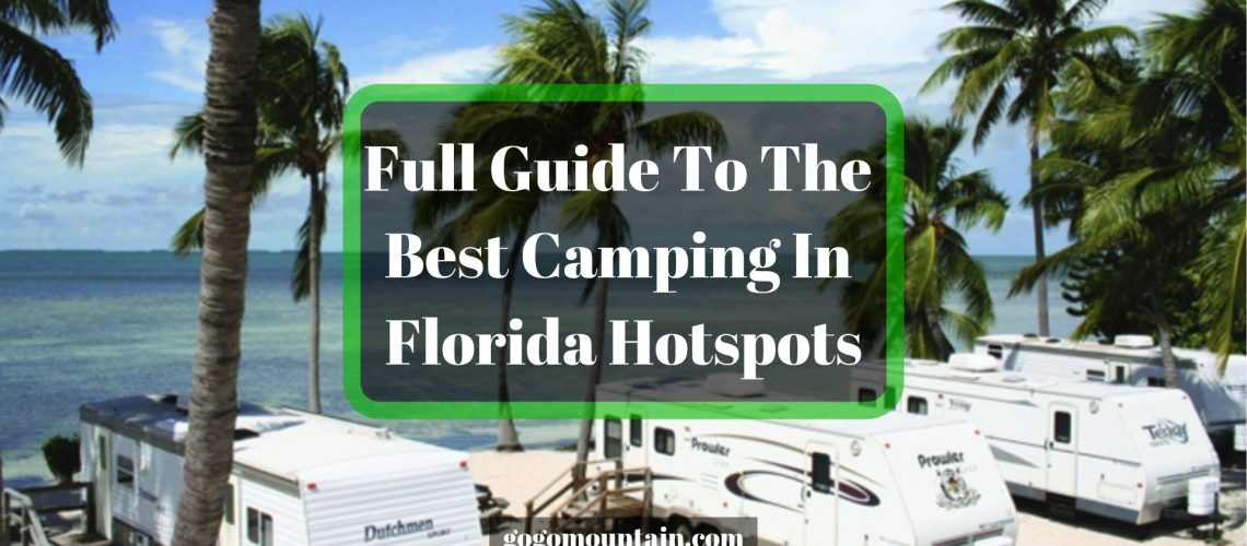 Full Guide To The Best Camping In Florida Hotspots