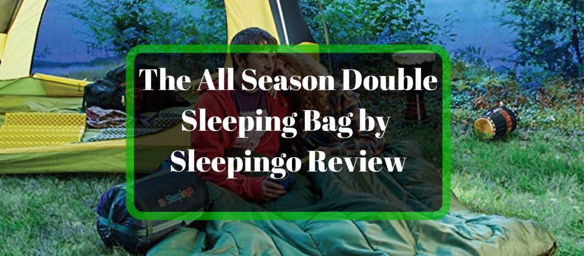 The All Season Double Sleeping Bag by Sleepingo Review